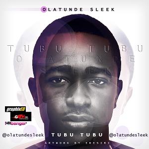 Nigerian Music: Oladele Sleek Tubu Tubu.mp3